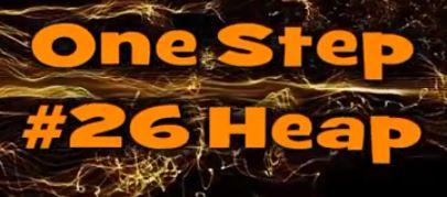One Step #26 Heap
